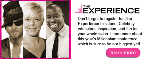 Don't forget to register for The Experience this June. Celebrity educators, inspiration, and fun for your whole salon. Learn more about this year's Millennium conference, which is sure to be our biggest yet!