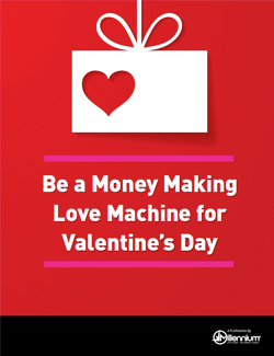 Be a Money Making Love Machine for Valentine's Day Featured Image