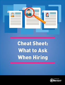 Cheat Sheet: What to Ask When Hiring