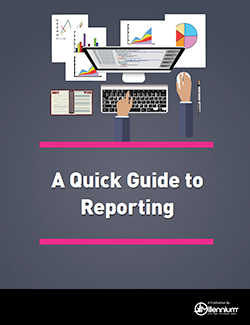 A Quick Guide to Reporting Featured Image
