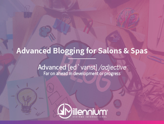 Advanced Blogging for Salons & Spas